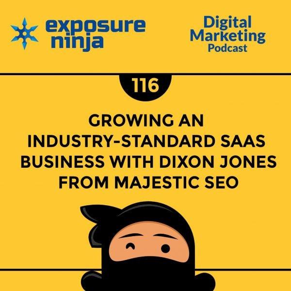 Featured image of the Exposure Ninjas Digital Marketing Podcast, Episode 116
