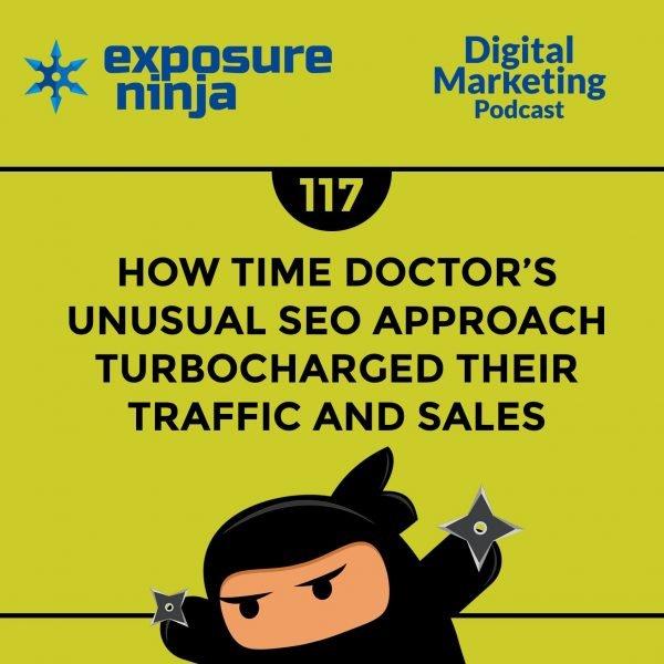 Featured image of the Exposure Ninja Digital Marketing Podcast, Episode 117