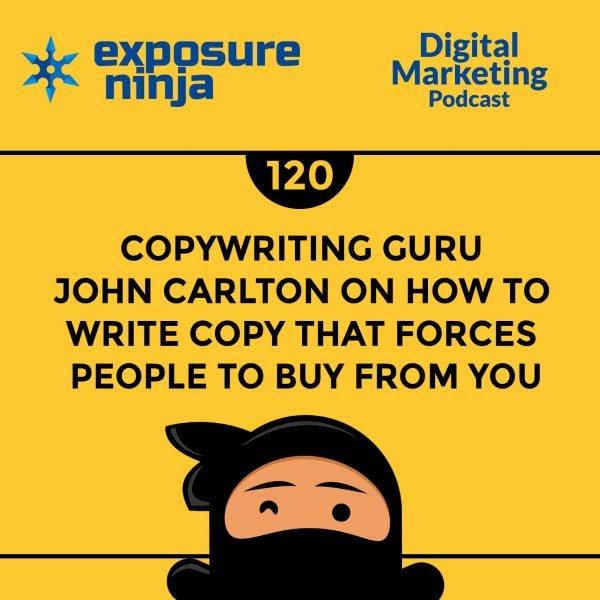 Featured image of the Exposure Ninja Digital Marketing Podcast, Episode 120