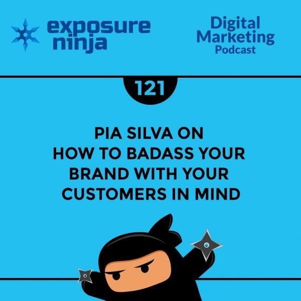 Featured image of the Exposure Ninja Digital Marketing Podcast, Episode 121