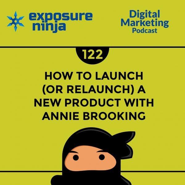Featured image of the Exposure Ninja Digital Marketing Podcast, Episode 122