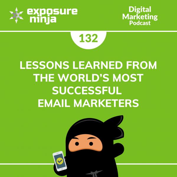 Featured image of the Exposure Ninja Digital Marketing Podcast, Episode 132