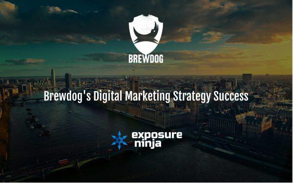 Brewdog's Digital Marketing Strategy Success