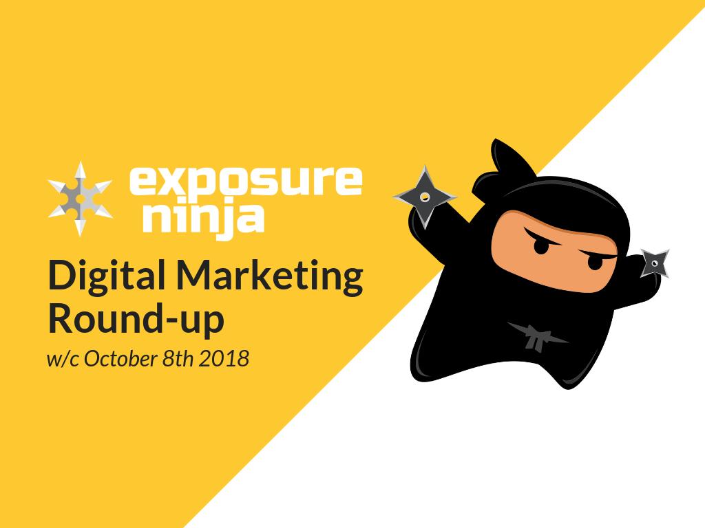 Digital Marketing Round-up w/c 8th October 2018