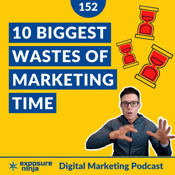 Episode152 of the Digital Marketing Podcast