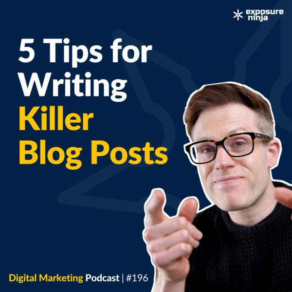 5 Tips for Writing Killer Blog Posts