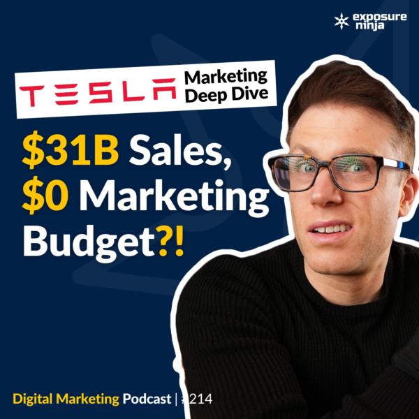 Podcast Thumbnail for the Epxosure Ninja digital marketing podcast. Text says 'tesla marketing deep dive, $31 billion sales, £0 marketing budget?!'